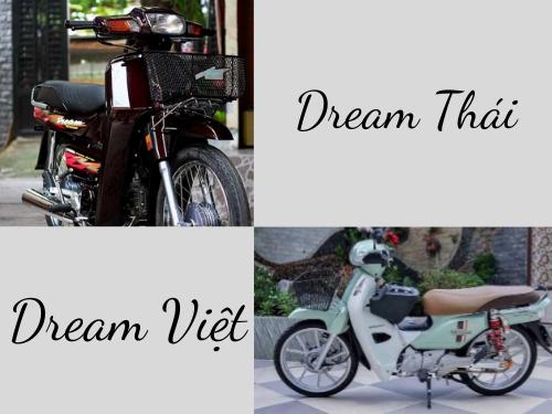 2 chiếc xe dream thái và dream việt đươc nhiều người chú ý