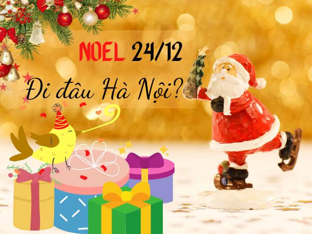 Chơi noel Hà Nội vào ngày 24/12