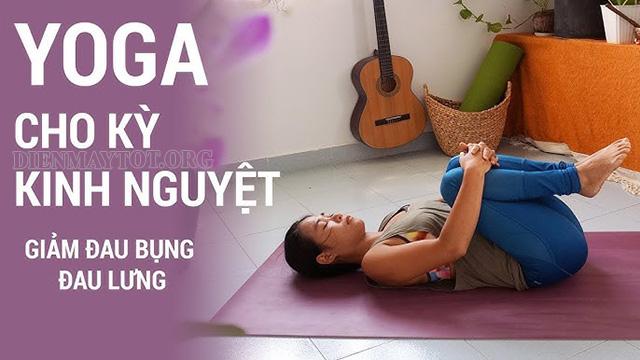 Bài tập yoga trong kỳ kinh nguyệt giảm đau, giảm mỡ bụng