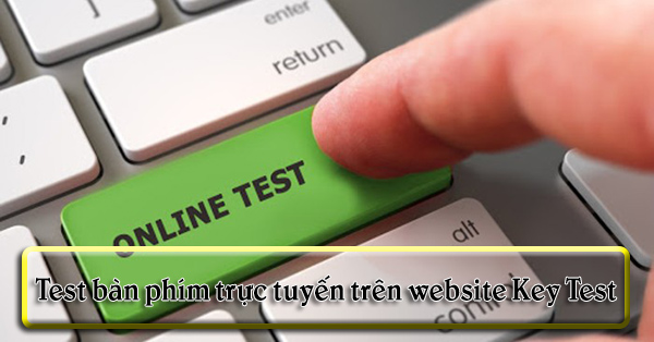 test bàn phím trực tuyến
