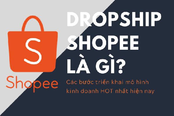 Dropship shopee là gì? Cách kiếm tiền trực tuyến với Shopee Dropshipping