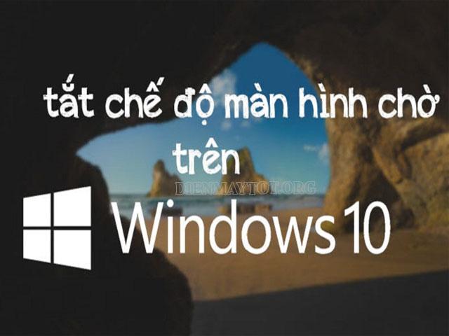 tắt màn hình chờ win 10